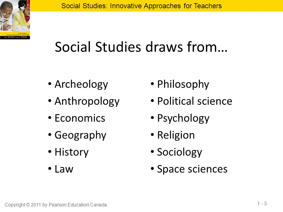 Social Studies draws from…