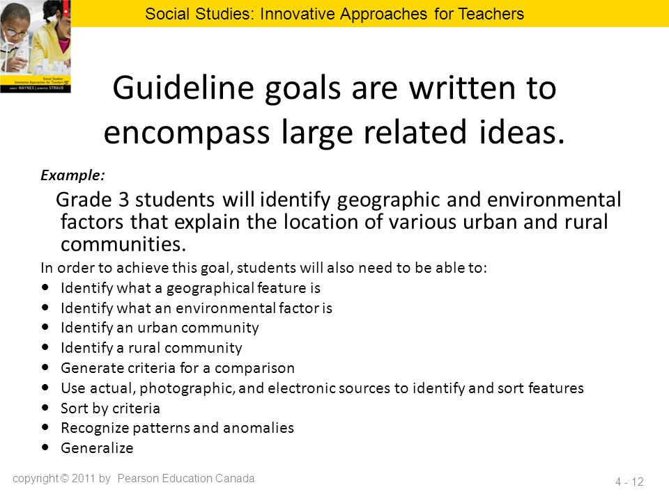 Guideline goals are written to encompass large related ideas.