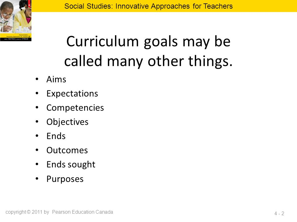 Curriculum goals may be called many other things.