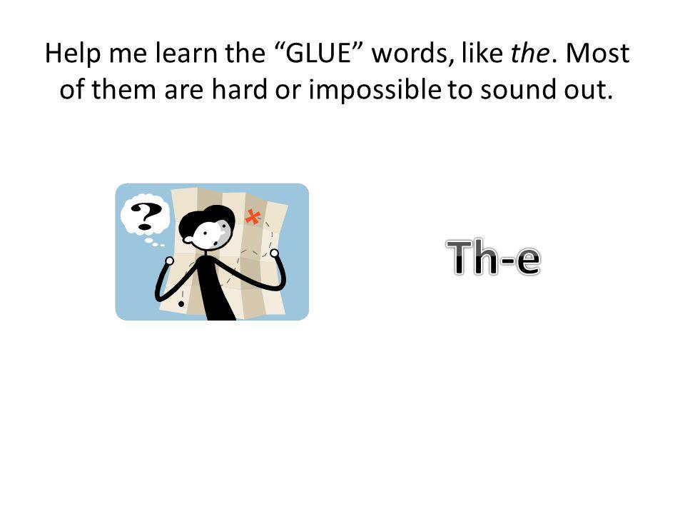 Help me learn the GLUE words, like the