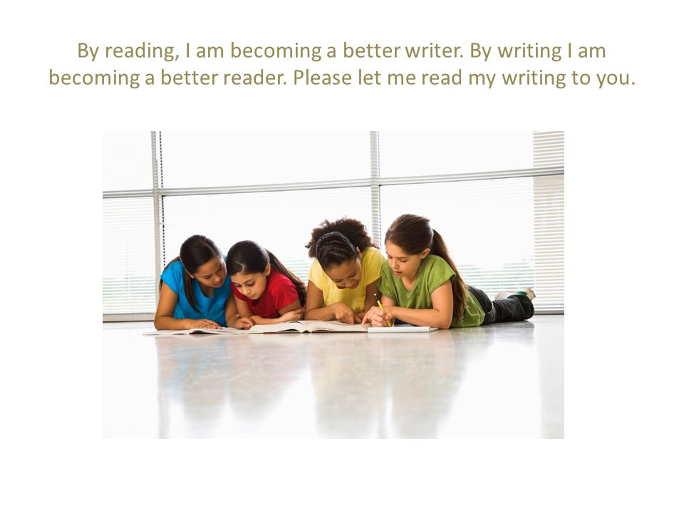 By reading, I am becoming a better writer