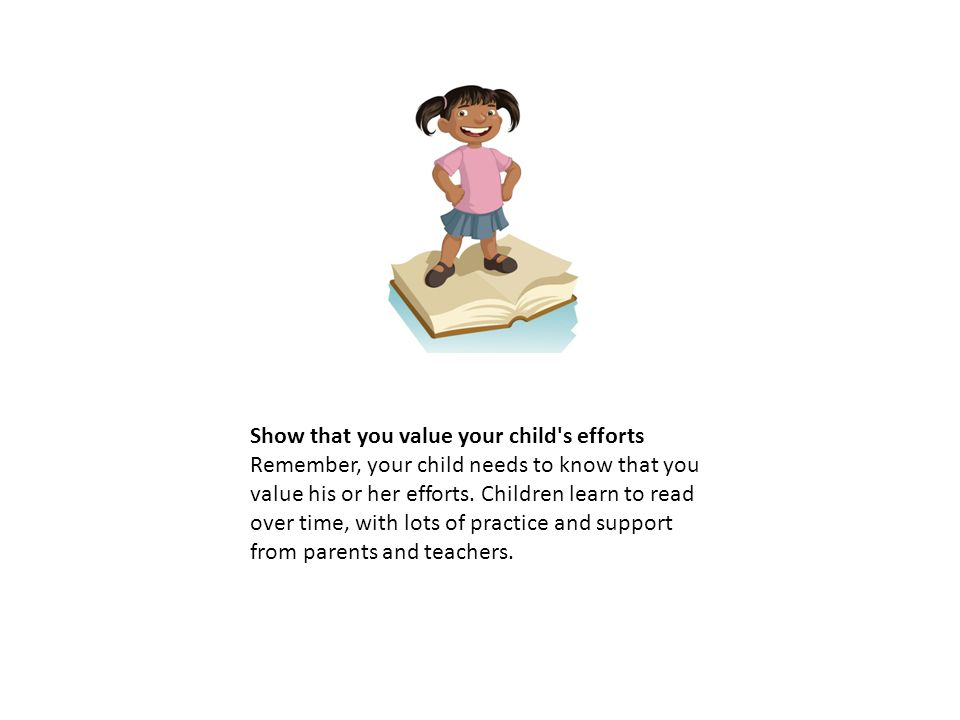 Show that you value your child s efforts