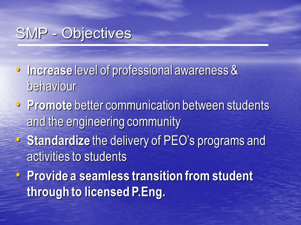 SMP - Objectives Increase level of professional awareness & behaviour