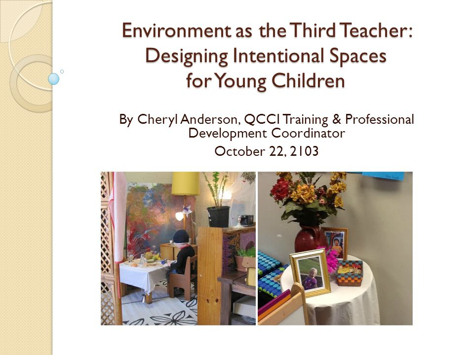 Environment as the Third Teacher: Designing Intentional Spaces for Young Children