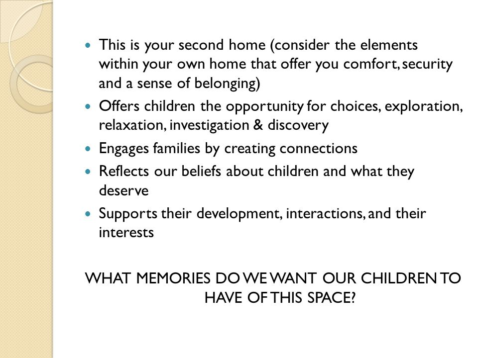 WHAT MEMORIES DO WE WANT OUR CHILDREN TO HAVE OF THIS SPACE