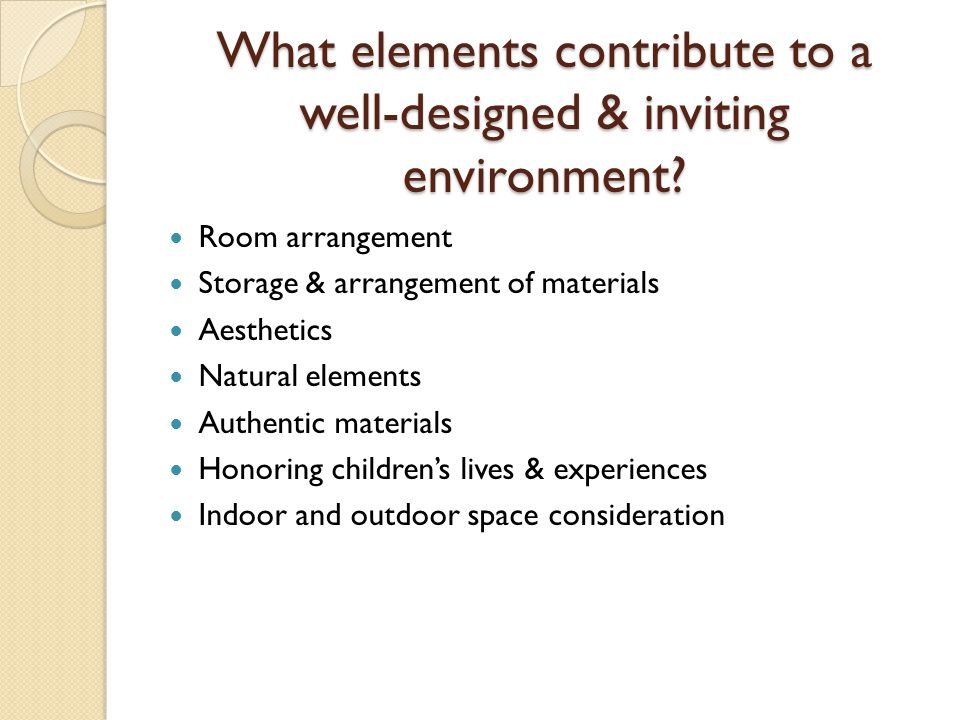 What elements contribute to a well-designed & inviting environment
