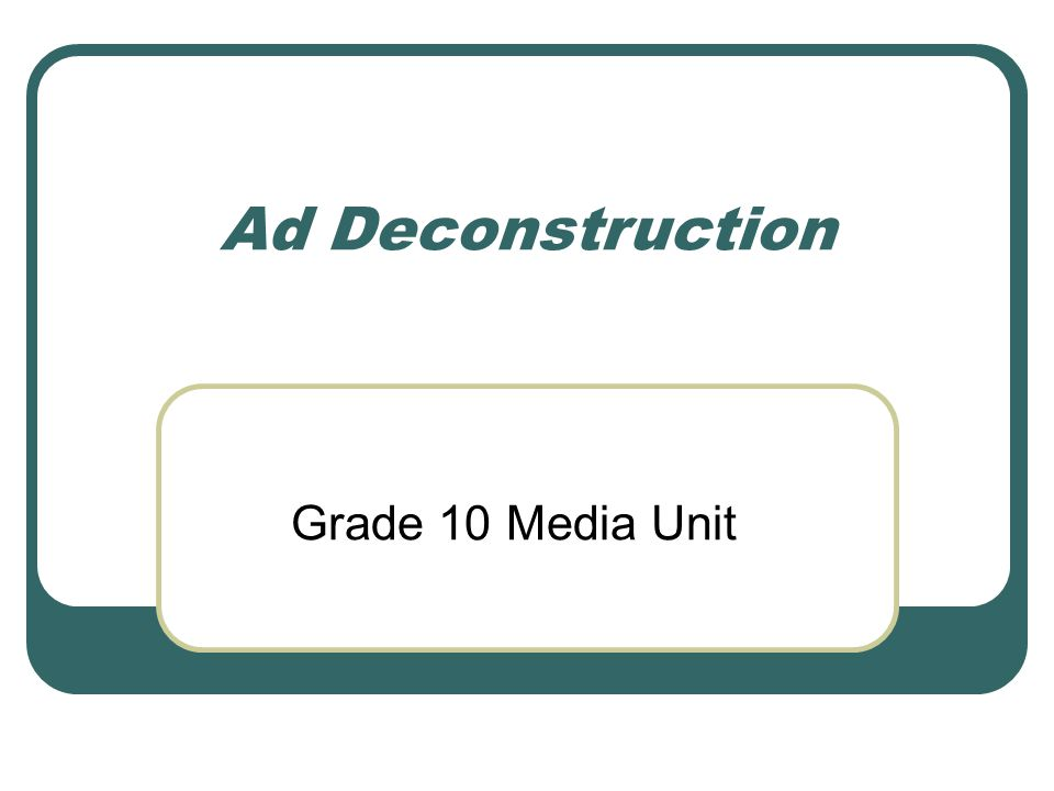 Ad Deconstruction Grade 10 Media Unit
