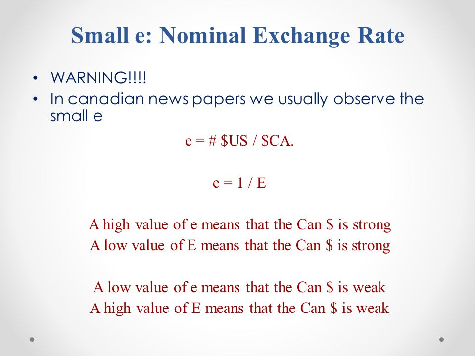 Small e: Nominal Exchange Rate