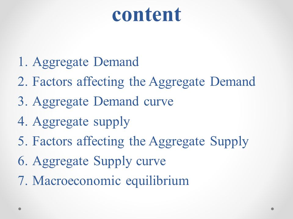content Aggregate Demand Factors affecting the Aggregate Demand