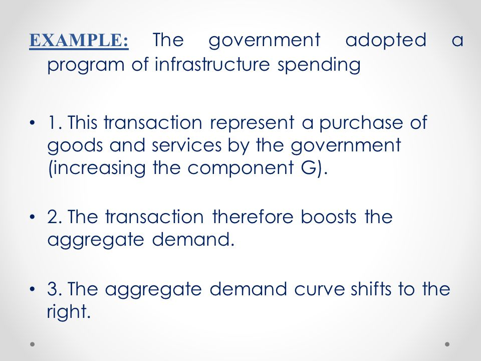 EXAMPLE: The government adopted a program of infrastructure spending