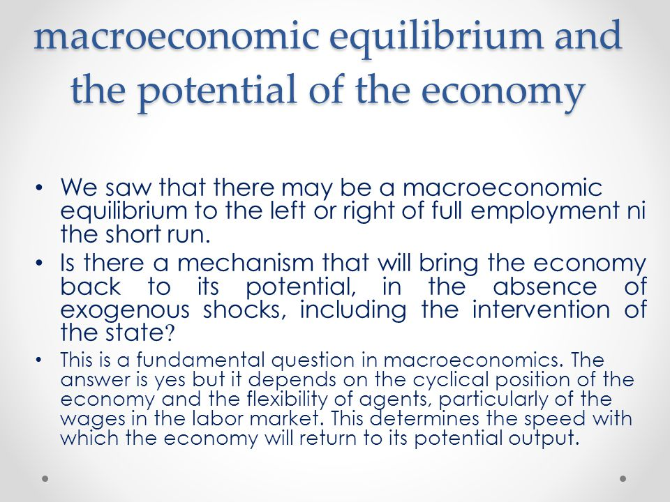 macroeconomic equilibrium and the potential of the economy