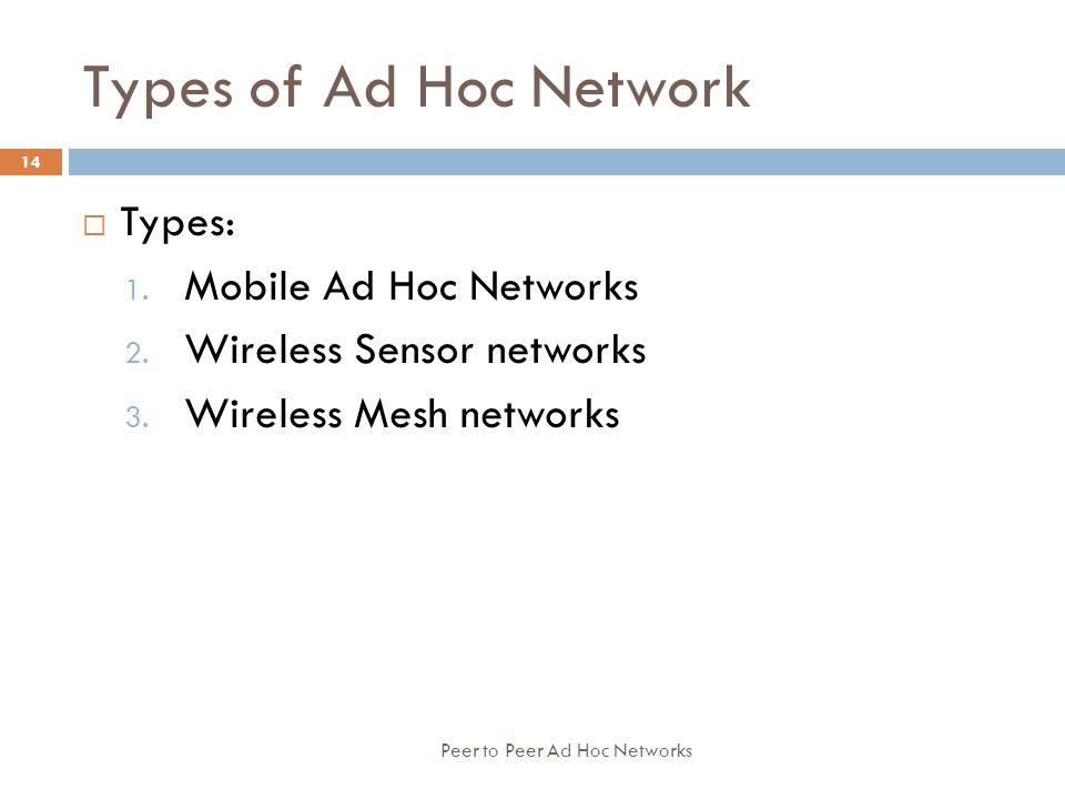Types of Ad Hoc Network Types: Mobile Ad Hoc Networks