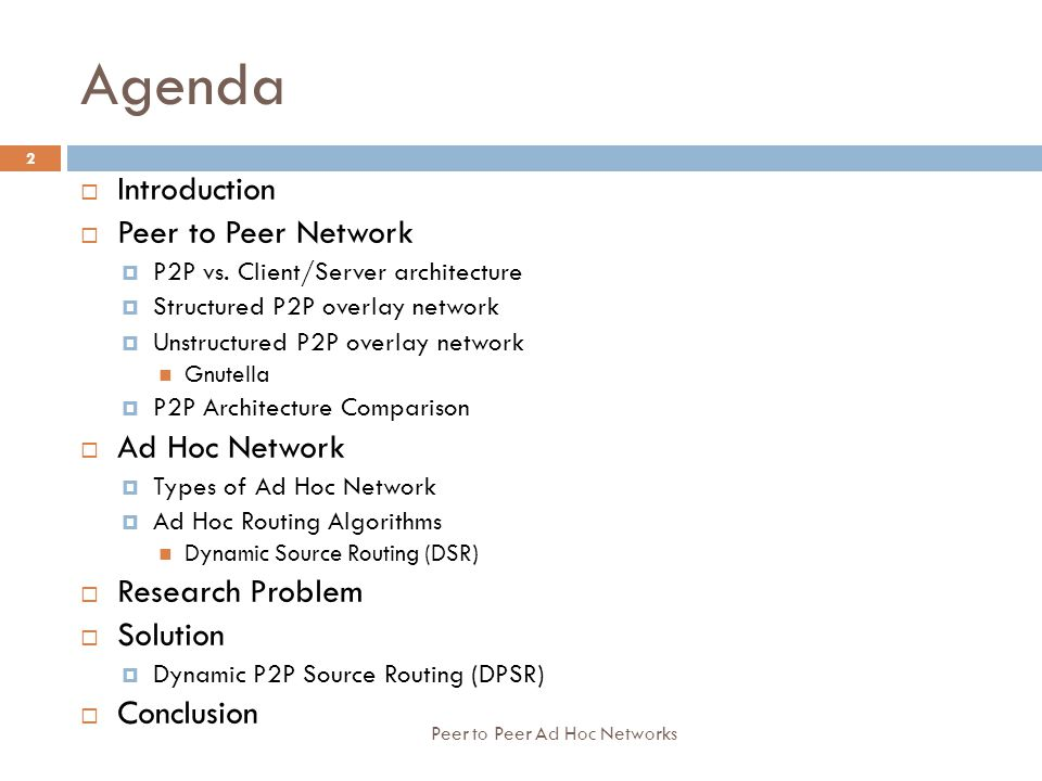Agenda Introduction Peer to Peer Network Ad Hoc Network