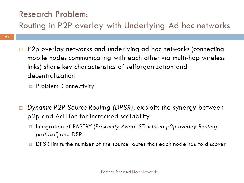 Research Problem: Routing in P2P overlay with Underlying Ad hoc networks