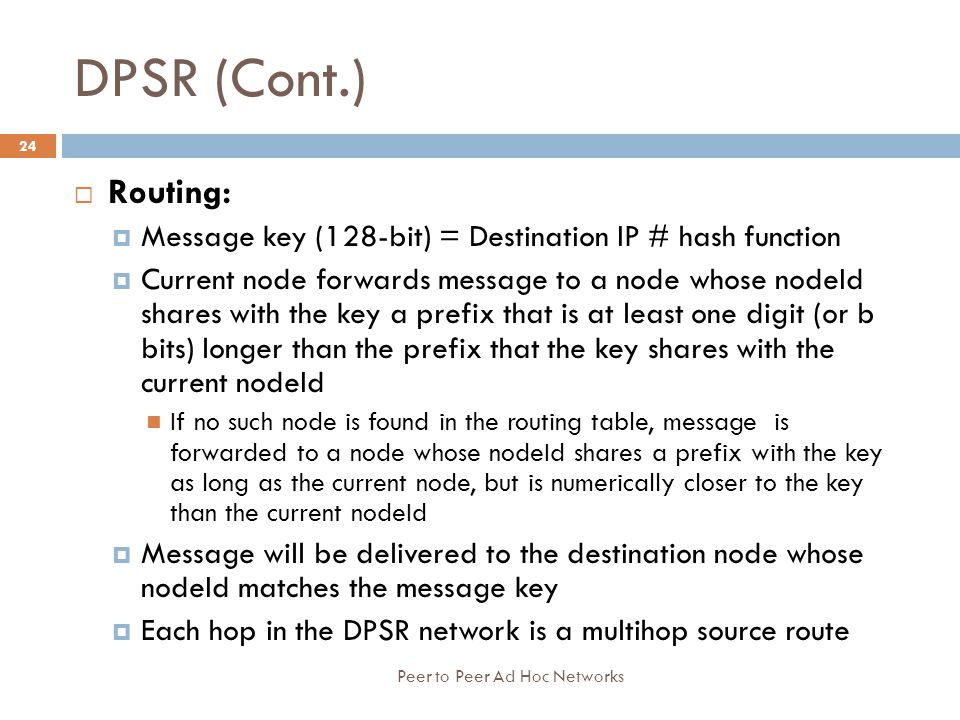 DPSR (Cont.) Routing: Message key (128-bit) = Destination IP # hash function.