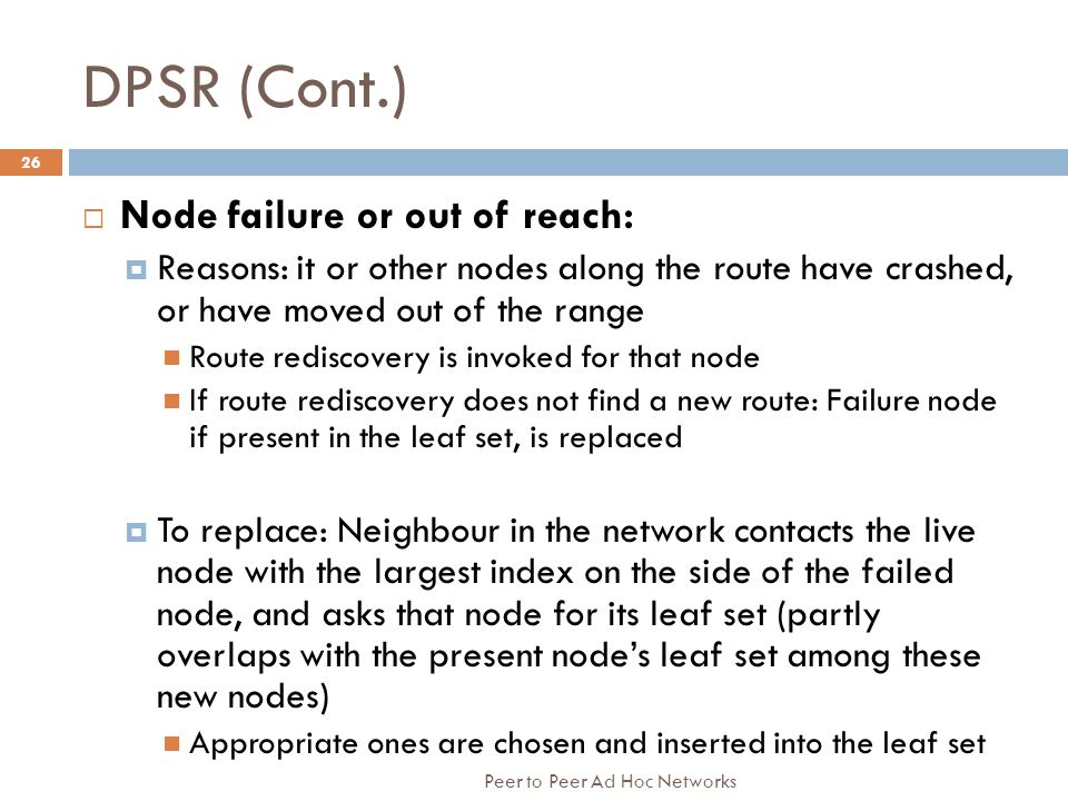 DPSR (Cont.) Node failure or out of reach: