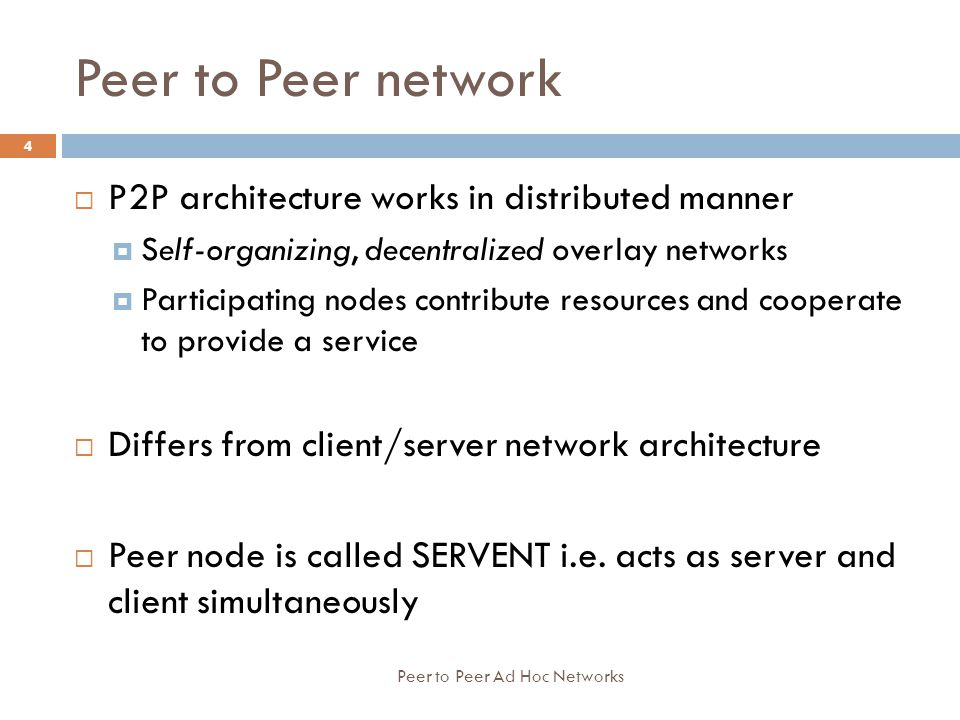 Peer to Peer network P2P architecture works in distributed manner