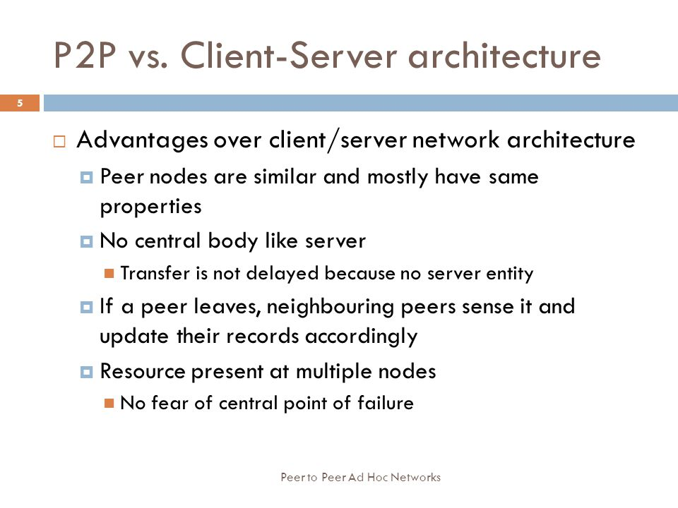 P2P vs. Client-Server architecture