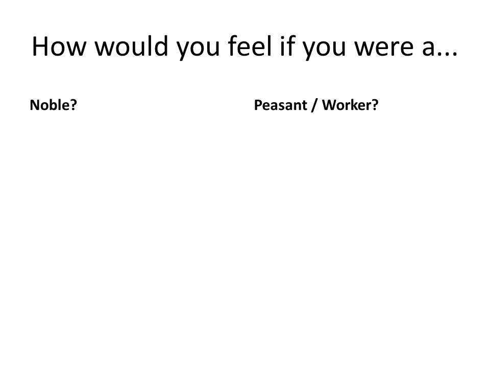 How would you feel if you were a...
