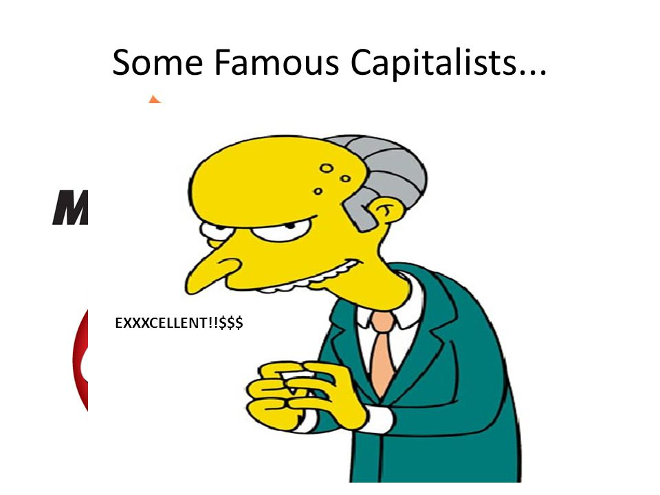 Some Famous Capitalists...