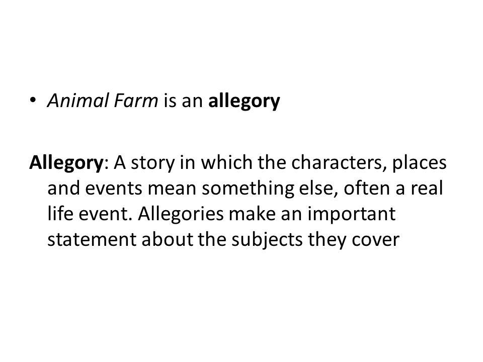 Animal Farm is an allegory