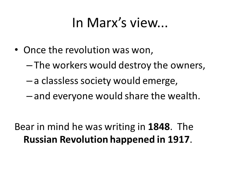In Marx's view... Once the revolution was won,