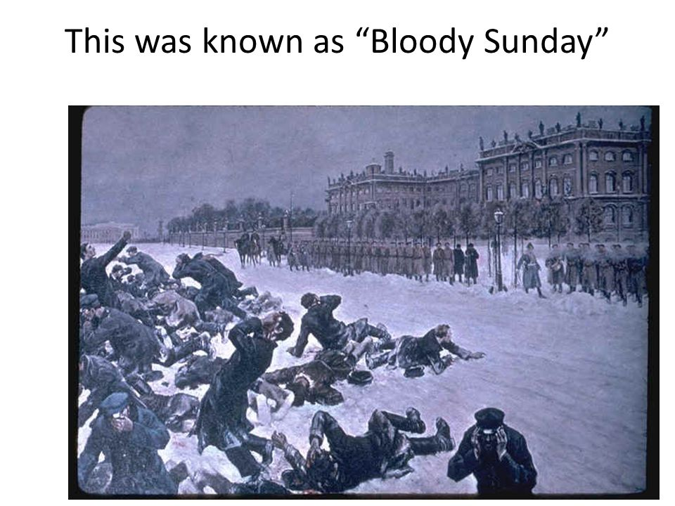 This was known as Bloody Sunday