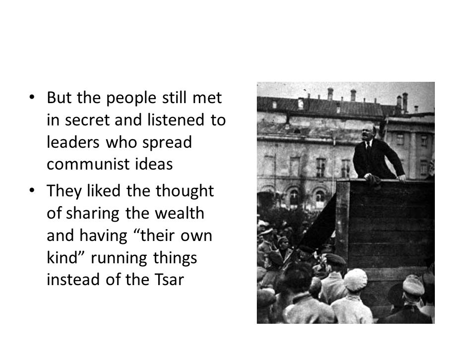 But the people still met in secret and listened to leaders who spread communist ideas