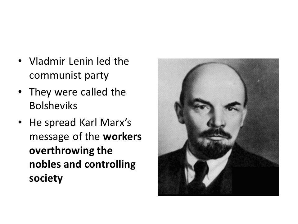Vladmir Lenin led the communist party