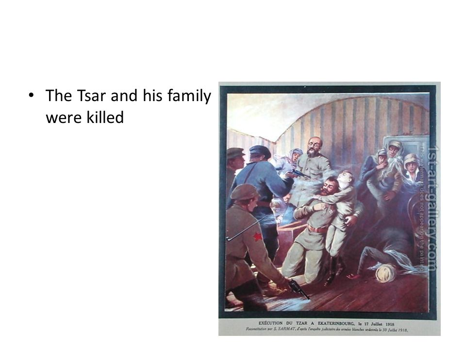 The Tsar and his family were killed