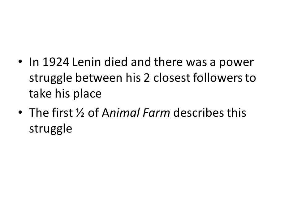In 1924 Lenin died and there was a power struggle between his 2 closest followers to take his place