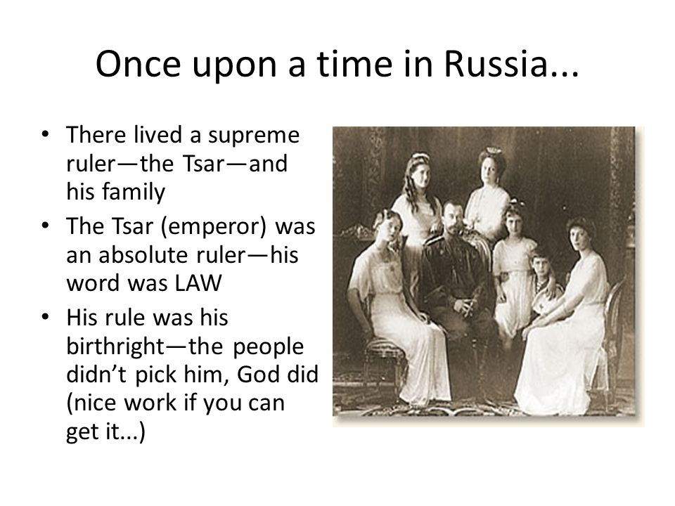 Once upon a time in Russia...