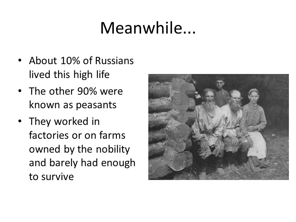 Meanwhile... About 10% of Russians lived this high life