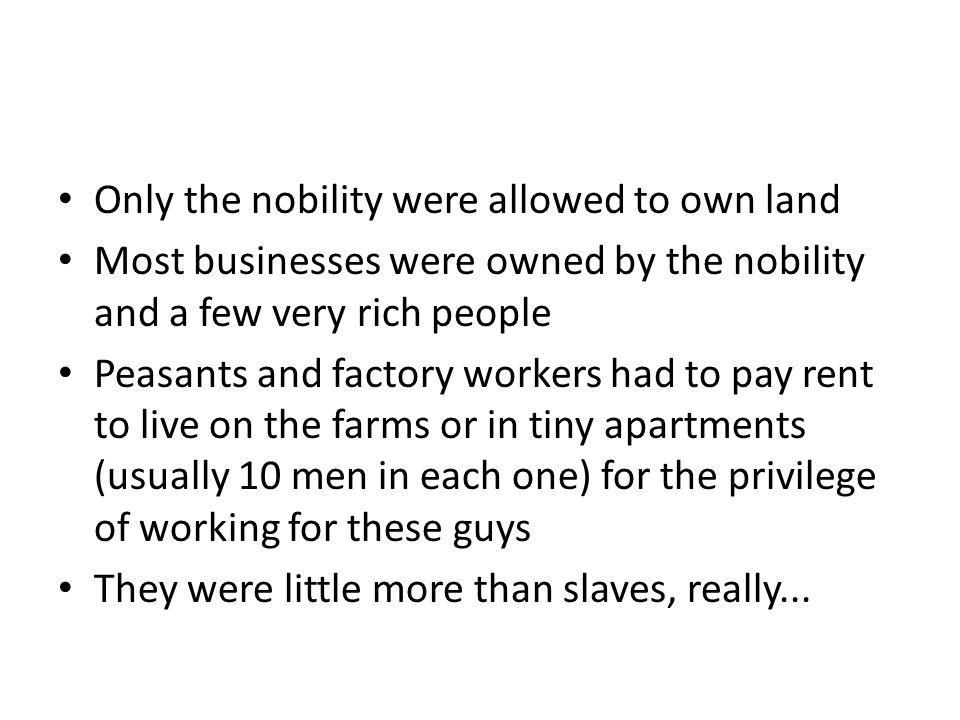 Only the nobility were allowed to own land
