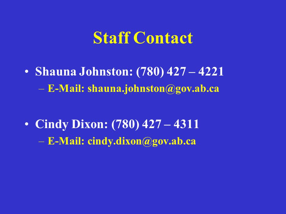 Staff Contact Shauna Johnston: (780) 427 – 4221