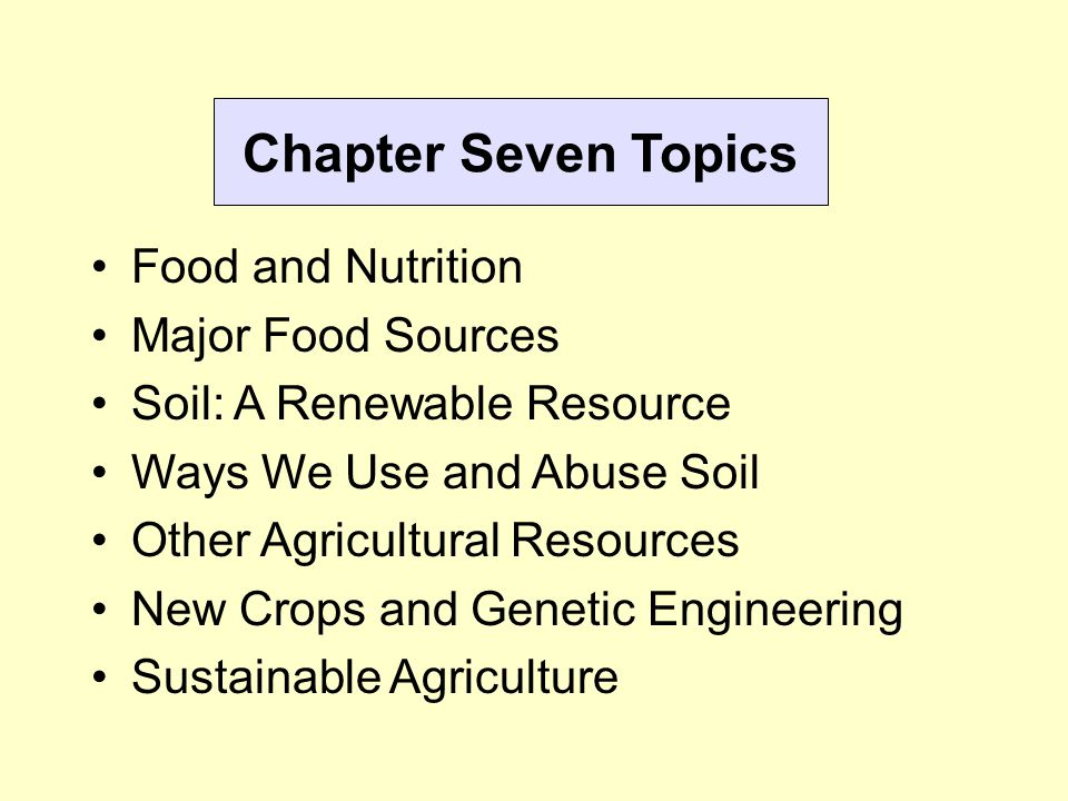 Chapter Seven Topics Food and Nutrition Major Food Sources