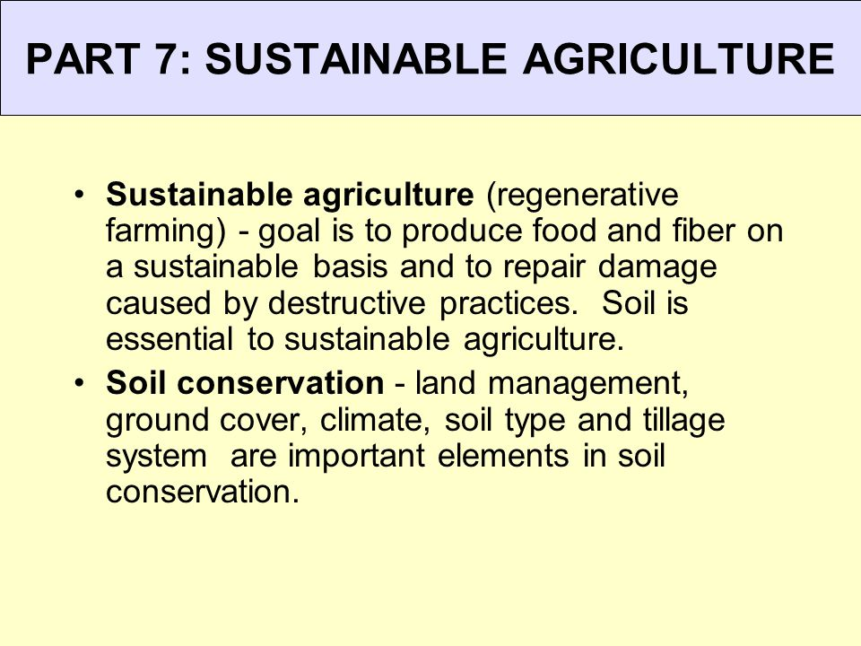 PART 7: SUSTAINABLE AGRICULTURE