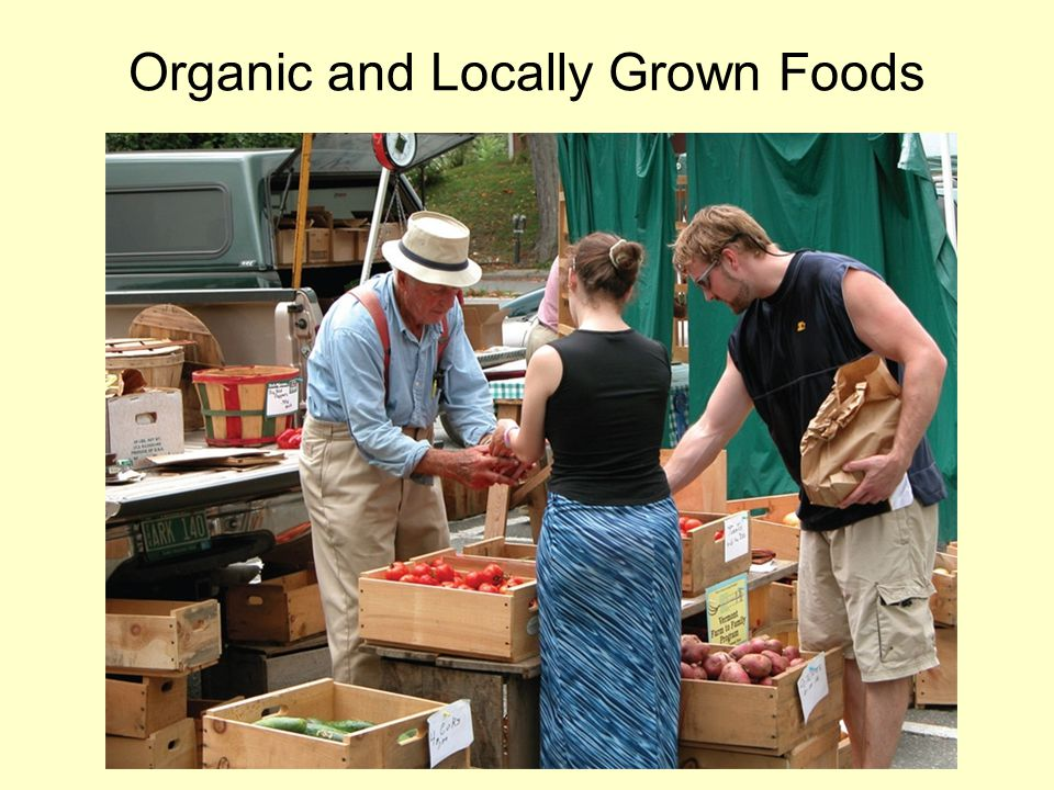 Organic and Locally Grown Foods
