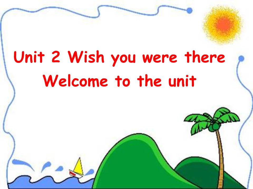 Unit 2 Wish you were there