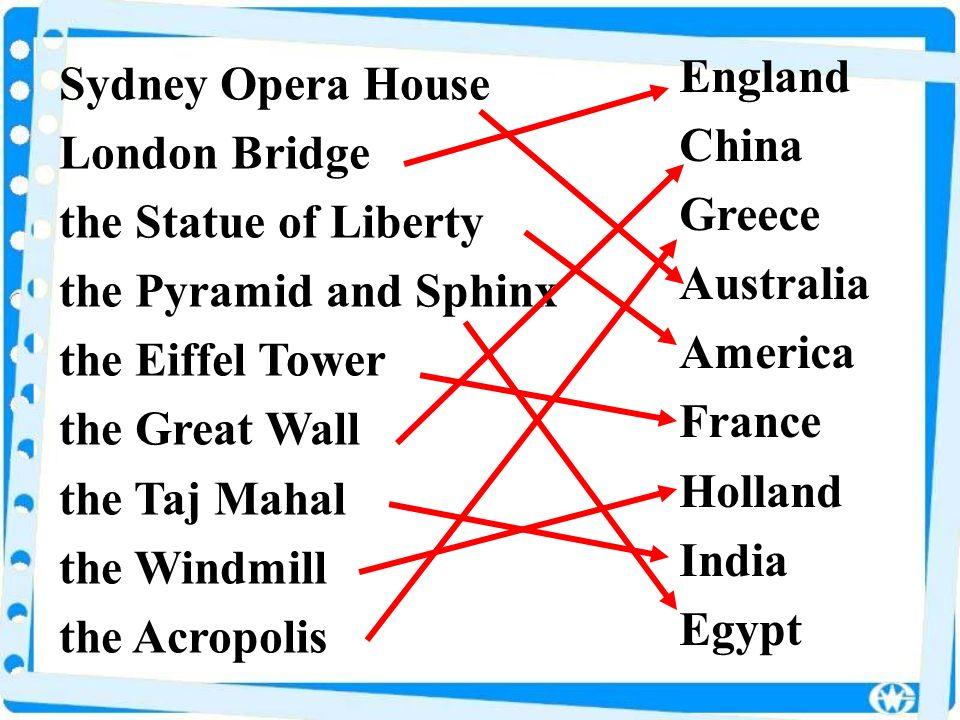 England China. Greece. Australia. America. France. Holland. India. Egypt. Sydney Opera House.