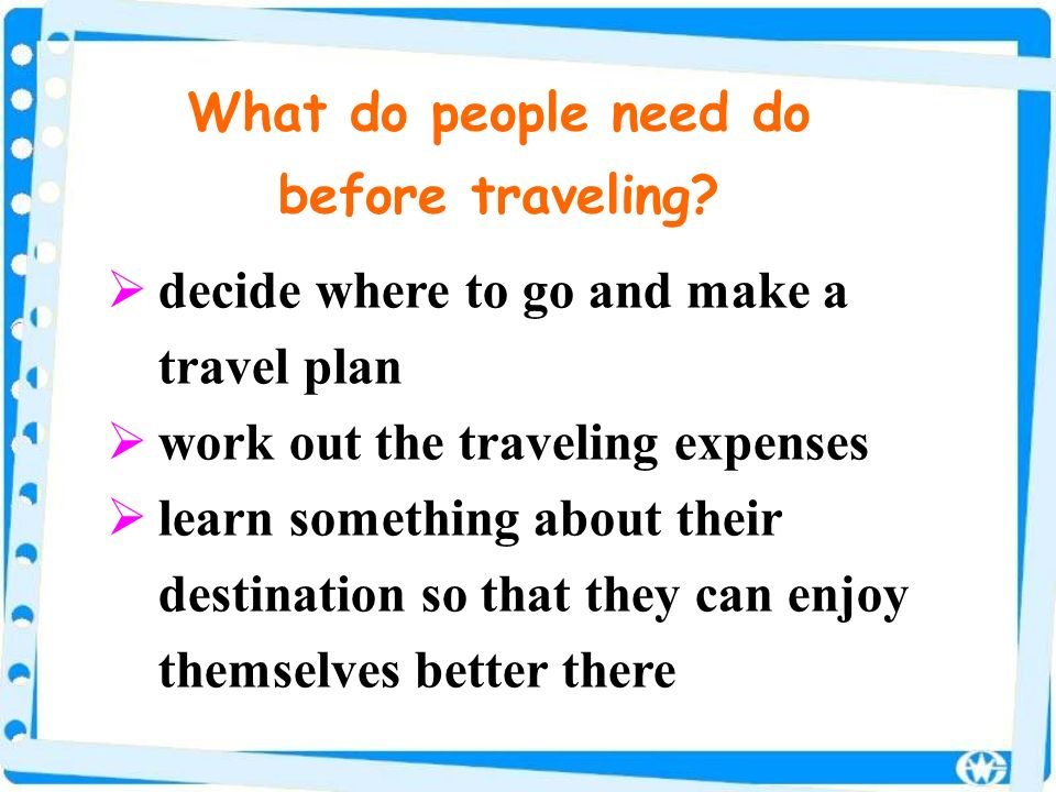 What do people need do before traveling