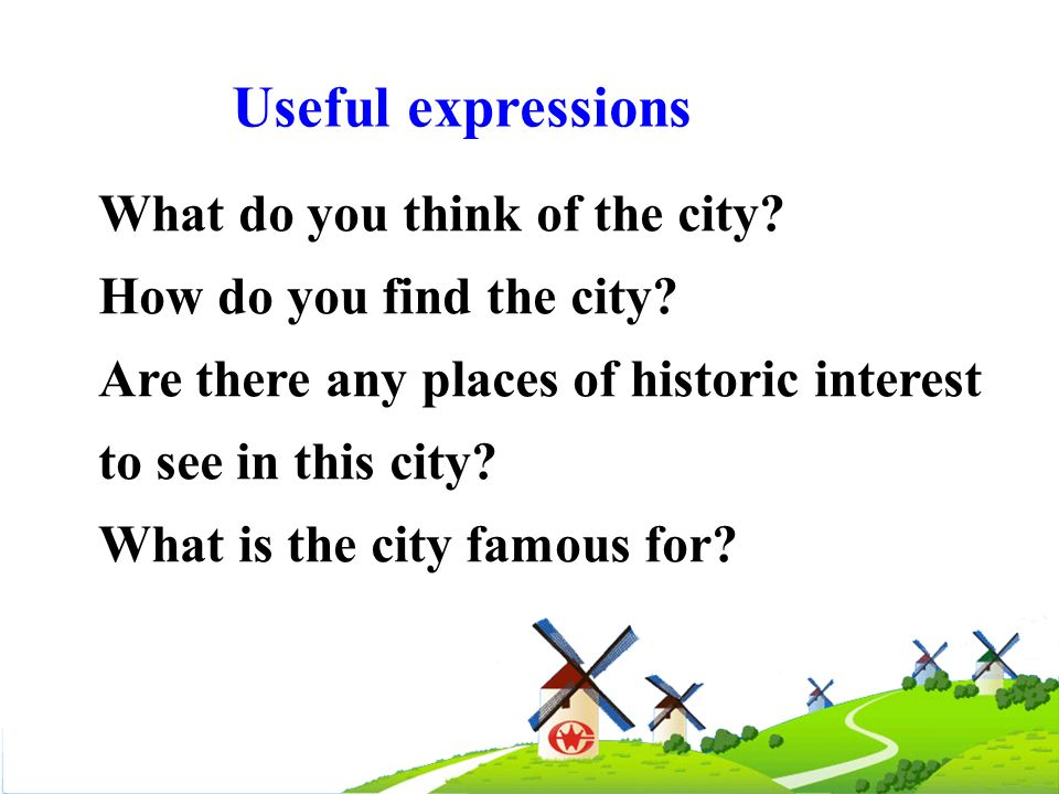 Useful expressions What do you think of the city