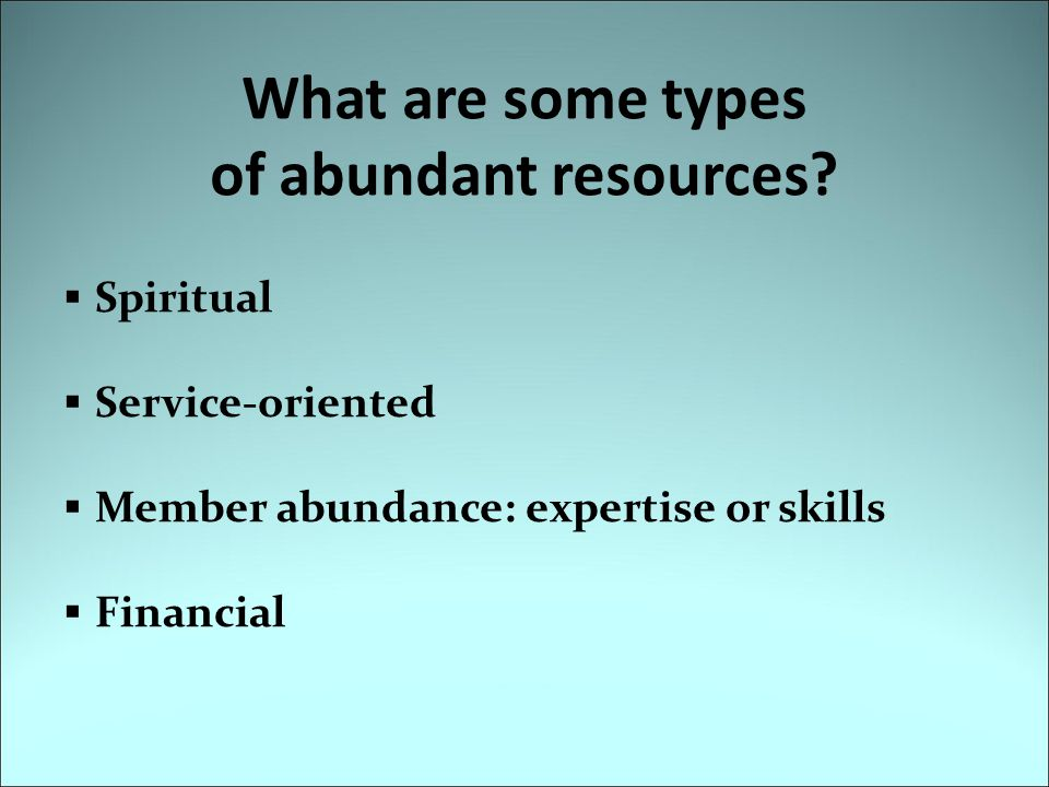 What are some types of abundant resources
