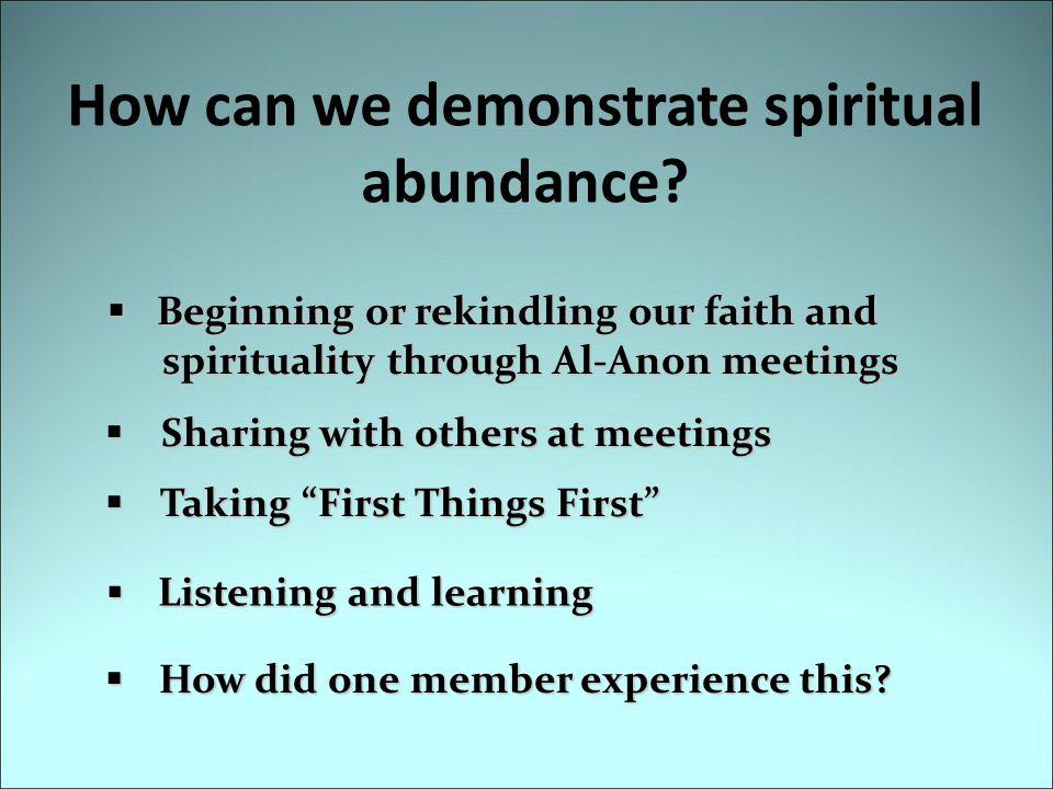 How can we demonstrate spiritual abundance