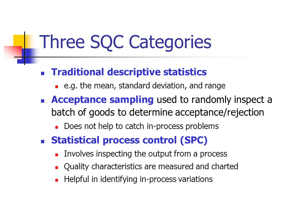 Three SQC Categories Traditional descriptive statistics