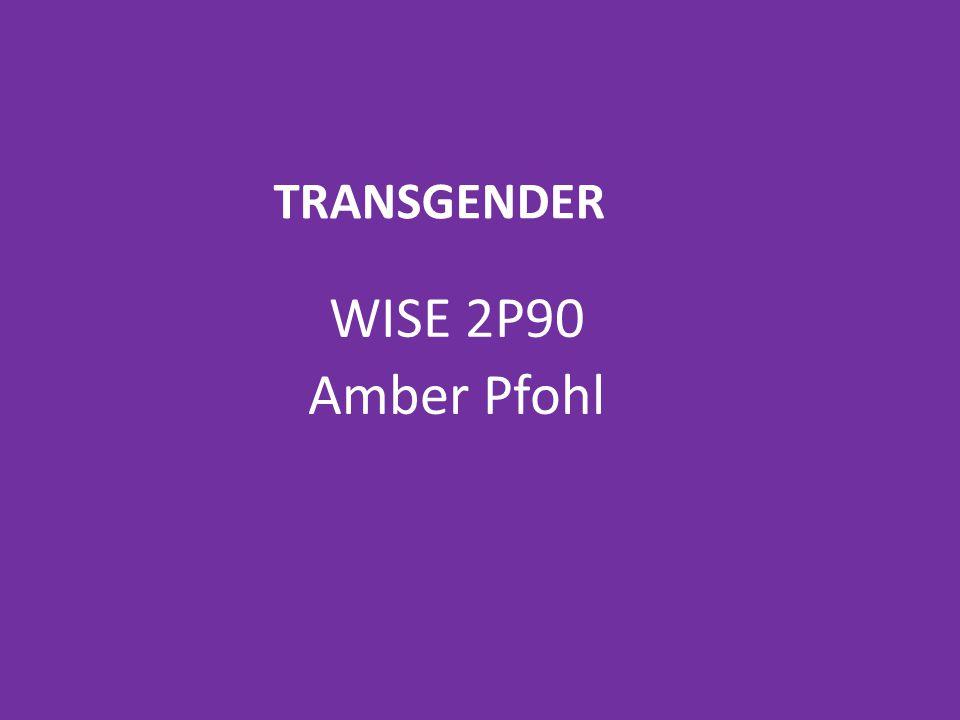 Transgender WISE 2P90 Amber Pfohl
