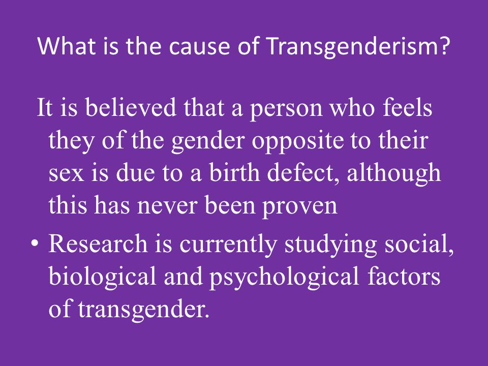 What is the cause of Transgenderism
