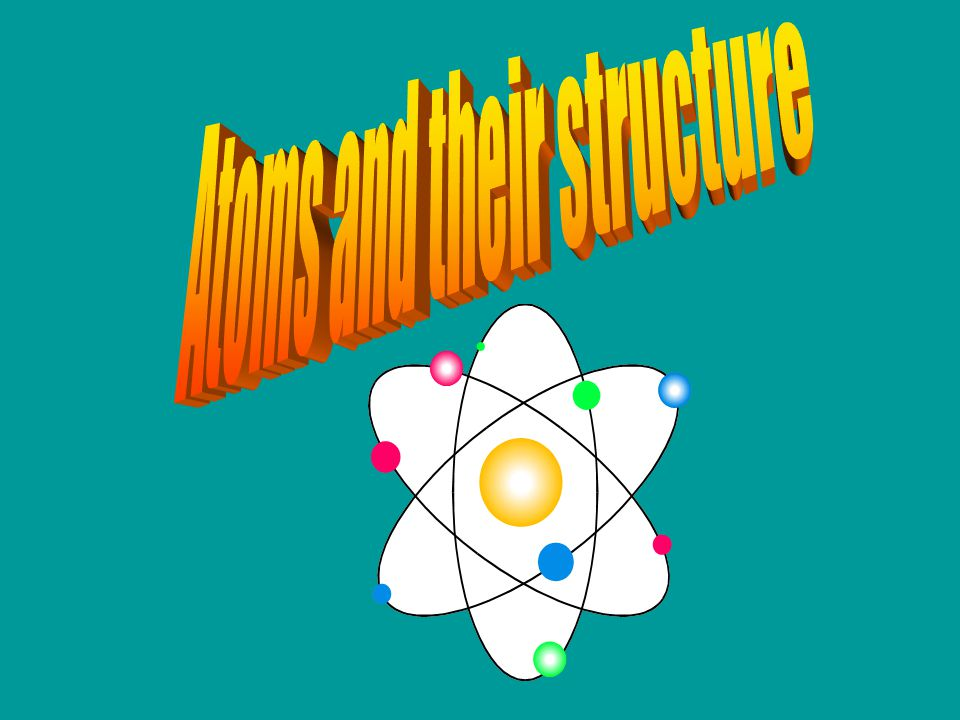 Atoms and their structure