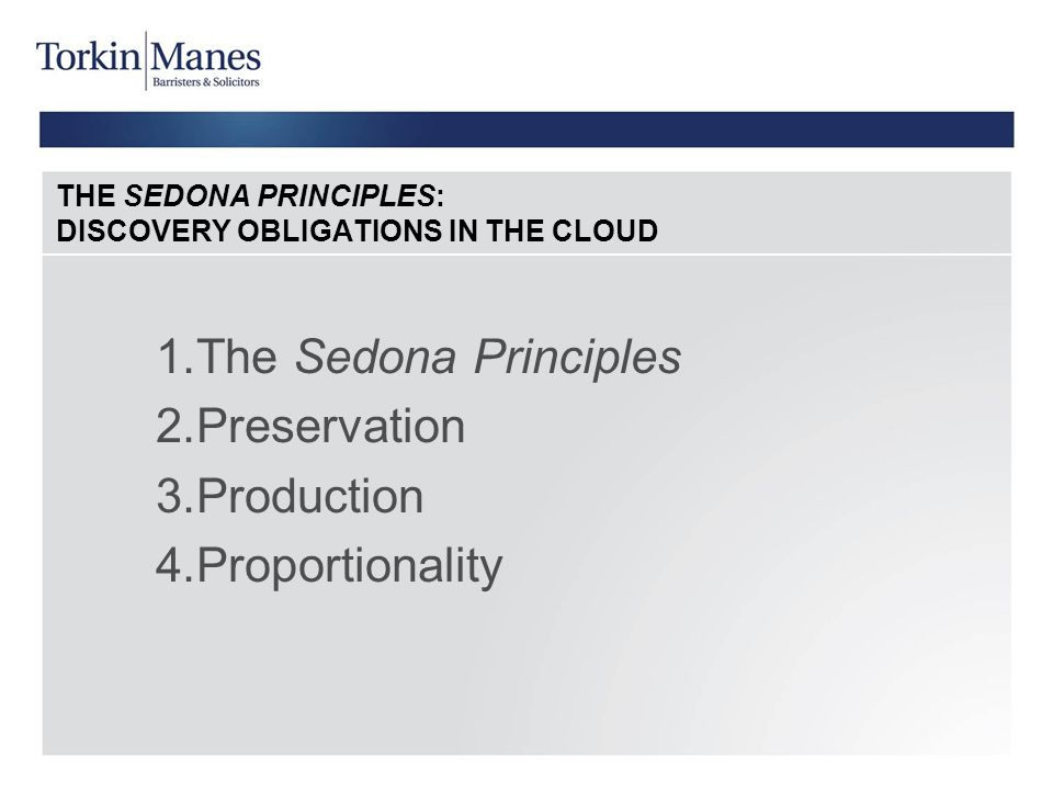 THE SEDONA PRINCIPLES: DISCOVERY OBLIGATIONS IN THE CLOUD