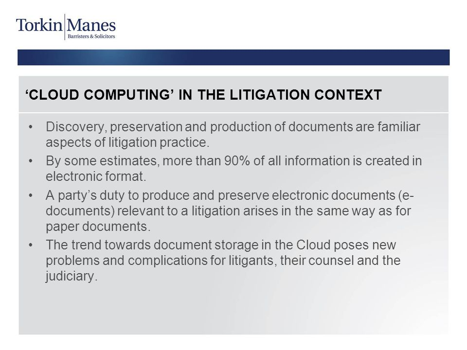 'CLOUD COMPUTING' IN THE LITIGATION CONTEXT
